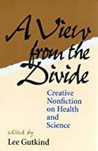 A View from the Divide: Creative Nonfiction…