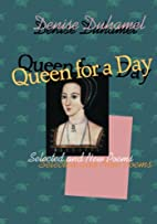 Queen for a Day: Selected And New Poems…