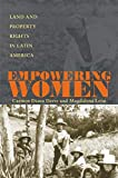 Deere, Carmen Diana: Empowering Women: Land and Property Rights in Latin America