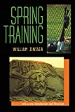 Zinsser, William: Spring Training