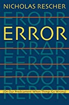 Error: (On Our Predicament When Things Go…