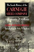 The inside history of the Carnegie steel&hellip;