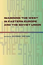 Imagining the West in Eastern Europe and the…