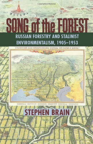 song-of-the-forest-russian-forestry-and-stalinist-environmentalism-19051953-pitt-russian-east-european