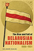 The rise and fall of Belarusian nationalism,…