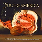 Pastan, Amy: Young America: Treasures from the Smithsonian American Art Museum