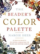 The Beader's Color Palette by Margie Deeb