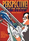 Chelsea, David: Perspective! for Comic Book Artists: How to Achieve a Professional Look in Your Artwork