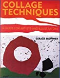 Brommer, Gerald F.: Collage Techniques: A Guide for Artists and Illustrators