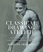 Classical Drawing Atelier: A Contemporary…