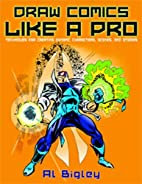 Draw Comics Like a Pro: Techniques for…