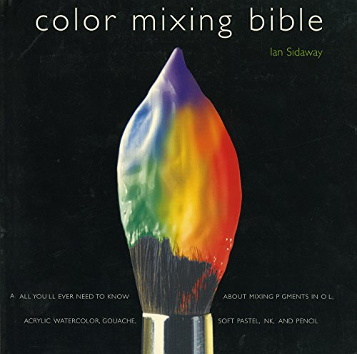 color-mixing-bible-all-youll-ever-need-to-know-about-mixing-pigments-in-oil-acrylic-watercolor-gouache-soft-pastel-pencil-and-ink
