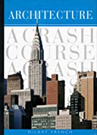 Architecture: A Crash Course (Crash Course…