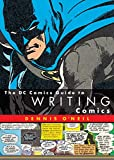 O'Neil, Dennis: Dc Comics Guide to Writing Comics