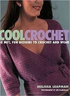 Cool Crochet by Melissa Leapman