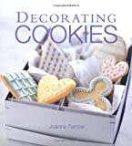 Farrow, Joanna: Decorating Cookies