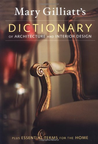 mary-gilliatts-dictionary-of-architecture-and-interior-design
