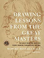 Drawing Lessons from the Great Masters: 100…