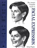 Faigin, Gary: The Artist&#39;s Complete Guide to Facial Expression