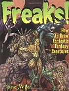 Freaks!: How to Draw Fantastic Fantasy…
