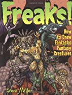 Freaks!: How to Draw Fantastic Fantasy…