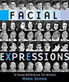 Facial Expressions: A Visual Reference for…