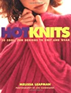 Hot Knits: 30 Cool, Fun Designs to Knit and…