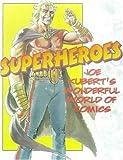 Kubert, Joe: Superheroes: Joe Kubert's Wonderful World of Comics