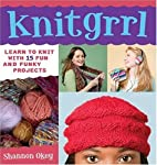 Knitgrrl: Learn to Knit with 15 Fun and…