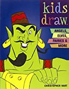 Kids Draw Angels, Elves, Fairies and More by…