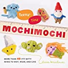 Teeny-Tiny Mochimochi: More Than 40…
