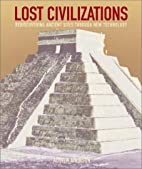Lost Civilizations: Rediscovering Ancient…