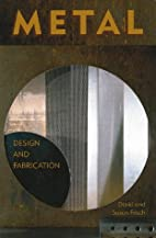 Metal: Design and Fabrication by David…