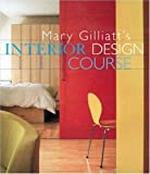 Gilliatt, Mary: Mary Gilliatt's Interior Design Course