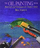 Creevy, Bill: The Oil Painting Book: Materials and Techniques for Today's Artist