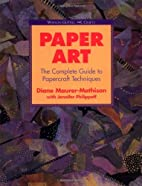 Paper Art: The Complete Guide to Papercraft…