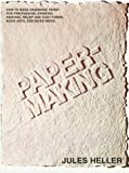 Heller, Jules: Papermaking