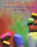 Creevy, Bill: Pastel Book: Materials and Techniques for Today&#39;s Artist
