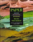 Thackeray, Beata: Paper: Making, Decorating, Designing