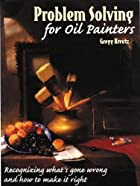 Problem Solving for Oil Painters:…