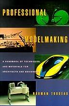 Professional Modelmaking: A Handbook of…