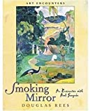 Rees, Douglas: Smoking Mirror: An Encounter With Paul Gauguin