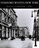 Lowe, David: Stanford White's New York