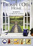 Gordon-Smith, Roberta: The Trompe L'Oeil Home