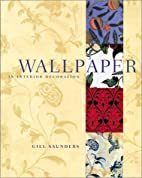 Wallpaper in Interior Decoration by Gill…
