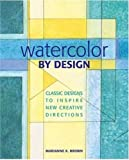 Cooper, Mario: Watercolor by Design: Classic Design Motifs for Artists to Use to Inspire New Creative Accounts