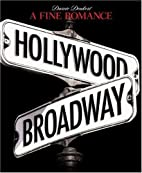 A Fine Romance Hollywood+Broadway; The…