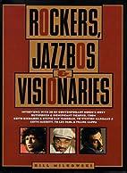 Rockers, Jazzbos & Visionaries by Bill…