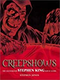 Jones, Stephen: Creepshows: The Illustrated Stephen King Movie Guide