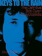 Keys to the Rain: The Definitive Bob Dylan…
